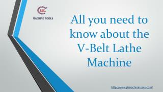 All you need to know about v-belt lathe machine
