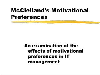 McClelland s Motivational Preferences