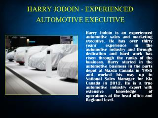 HARRY JODOIN - EXPERIENCED AUTOMOTIVE EXECUTIVE