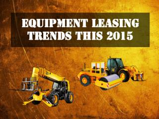 Equipment Leasing Trends this 2015