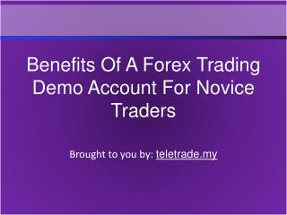 Benefits Of A Forex Trading Demo Account For Novice Traders