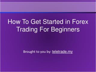 How To Get Started in Forex Trading For Beginners