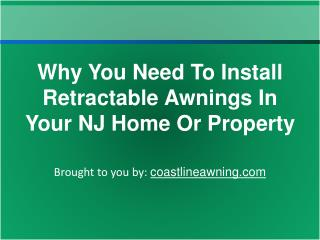 Why You Need To Install Retractable Awnings In Your NJ Home