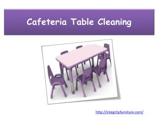 Cafeteria Table Cleaning