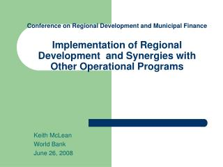 Conference on Regional Development and Municipal Finance  Implementation of Regional Development  and Synergies with Oth