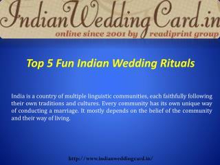 5 Fun Indian Wedding Rituals
