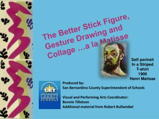The Better Stick Figure, Gesture Drawing and Collage  a la Matisse