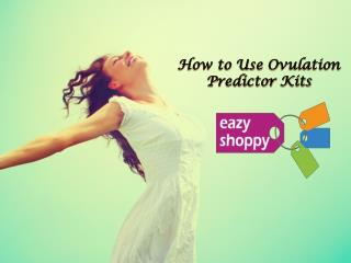 How to Use Ovulation Predictor Kits