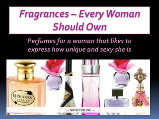 Fragrances – Every Woman Should Own