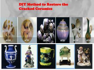 DIY Method to Restore the Cracked Ceramics