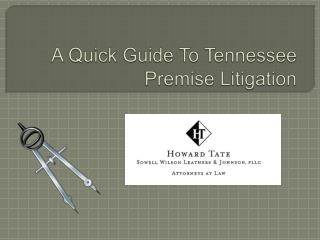 A Quick Guide To Tennessee Premise Litigation