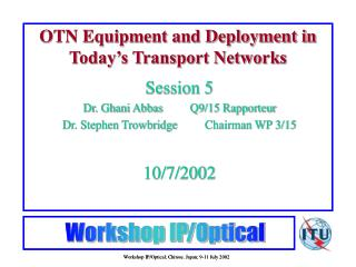 OTN Equipment and Deployment in Today s Transport Networks