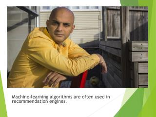 Machine-learning algorithms are often used in recommendation