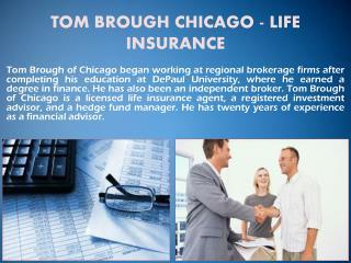 TOM BROUGH CHICAGO - LIFE INSURANCE