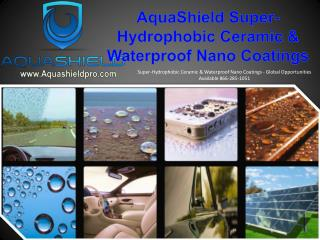 AquaShield Super-Hydrophobic Ceramic & Waterproof Nano Coati