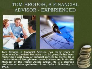 TOM BROUGH, A FINANCIAL ADVISOR - EXPERIENCED
