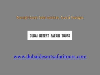 Exciting Overnight Dubai Desert Safari Activities, Tours