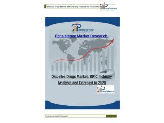 Diabetes Drugs Market: BRIC Industry Analysis and Forecast t