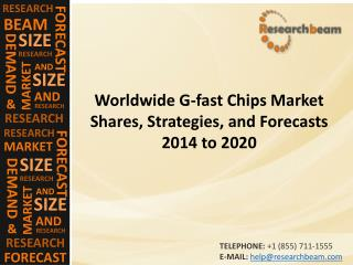 Worldwide G-fast Chips Market Shares 2014 to 2020