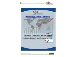Leukemia Therapeutic Market: Global Industry Analysis and Fo