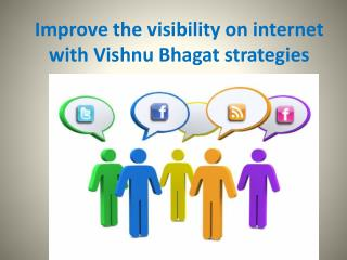 Improve the visibility on internet with Vishnu Bhagat