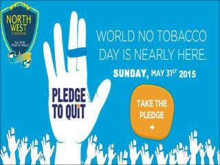 World No Tobacco Day 31st May 2015