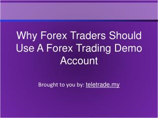 Why Forex Traders Should Use A Forex Trading Demo Account