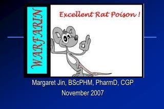 Margaret Jin, BScPHM, PharmD, CGP November 2007