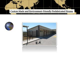Custom Made and Environment-Friendly Prefabricated Houses