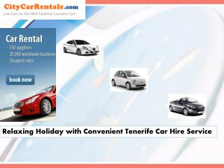 Relaxing Holiday with Convenient Tenerife Car Hire Service
