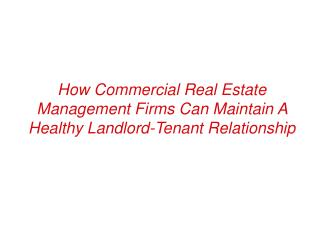 How Commercial Real Estate Management Firms Healthy Landlord