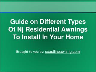 Guide on Different Types Of Nj Residential Awnings To Instal