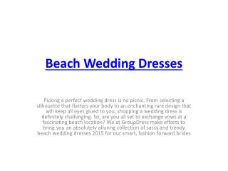 Beach Wedding Dresses and Gowns