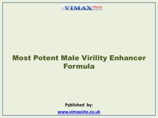 The Most Potent Male Virility Enhancer Formula
