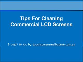 Tips for Cleaning Commercial LCD Screens