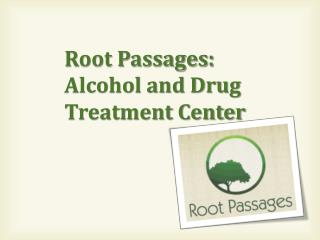 Root Passages Alcohol and Drug Treatment Center