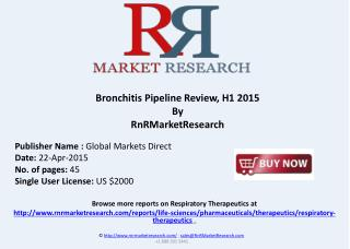Bronchitis Pipeline Review and Market Analysis, H1 2015