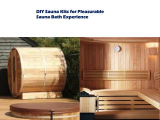 DIY Sauna Kits for Pleasurable Sauna Bath Experience