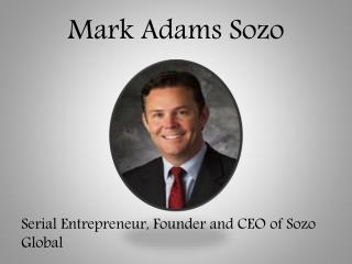 Mark Adams Sozo -Sozo Global - President & CEO