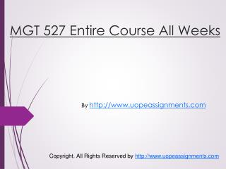 MGT 527 Entire Course All Weeks