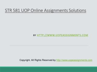 STR 581 UOP Online Assignments Solutions