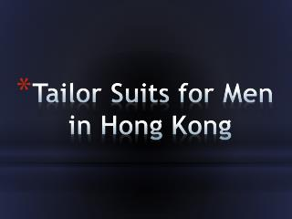 Tailor Suits for Men in Hong Kong