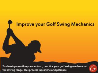 Swing Perfectly with Golf Swing Mechanics tips
