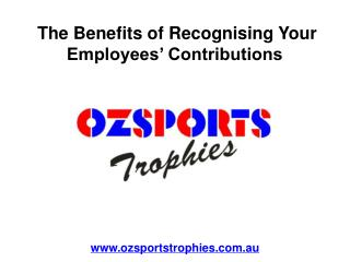 The Benefits of Recognising Your Employees� Contributions