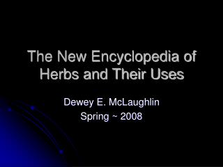 The New Encyclopedia of Herbs and Their Uses