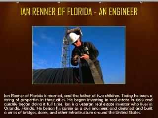 IAN RENNER OF FLORIDA - AN ENGINEER