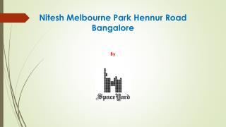 Nitesh Melbourne Park Hennur Road Bangalore