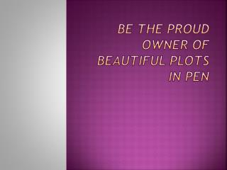 Be the proud owner of beautiful plots in