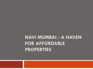 Navi Mumbai - A Haven for Affordable Properties