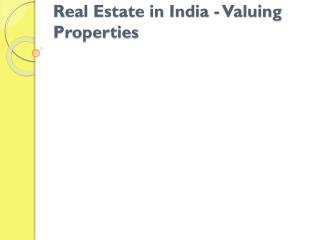 Real Estate in India - Valuing Properties